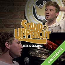 Stand UpPercut : Alexis Cabarez Performance Auteur(s) : Alexis Cabarez Narrateur(s) : Alexis Cabarez