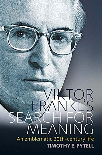 Viktor Frankl's Search for Meaning: An Emblematic 20th-century Life (Making Sense of History) PDF
