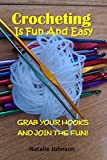 Download Crocheting Is Fun And Easy: Grab Your Hook and Join the Fun! (Crocheting And Knitting, Crocheting Basics)