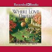 Where Love Dwells | Delia Parr