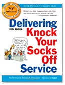Delivering Knock Your Socks Off Service (Knock Your Socks Off Series)
