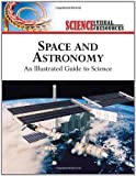 Space and Astronomy: An Illustrated Guide to Science (Science Visual Resources)
