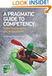 A Pragmatic Guide to Competency: Tool...