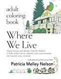 img - for Adult Coloring Book: Where We Live: classic houses and abodes, expertly drafted to help reduce stress, sharpen your concentration, and nourish your creativity book / textbook / text book