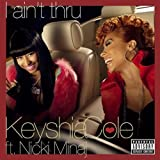 I Ain't Thru (w/ Nicki Mina... - Keyshia Cole