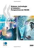 echange, troc Organisation de coopération et de développement économiques (OCDE) - Science, technologie et industrie - Perspectives de l'OCDE 2008