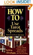How to Use Tarot Spreads: Answers to Every Question (Llewellyn's How to)