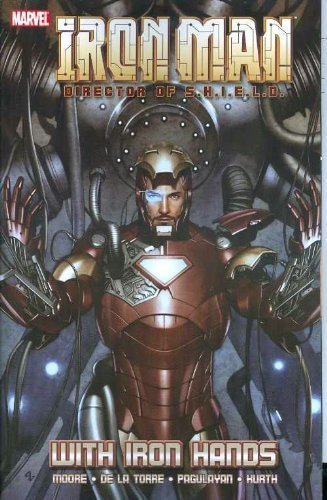 Iron Man: Director Of S.H.I.E.L.D. - With Iron Hands TPB: Director of S.H.I.E.L.D. - Secret Invasion (Graphic Novel Pb) by Moore, Stuart (2009) Paperback (Marvel Secret Invasion Tpb compare prices)