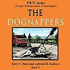 The Dognappers: P.E.T. Series, Book 3 Hörbuch von Jerry C Mayo, Ashwini R. Karkera Gesprochen von: Madeline Starr