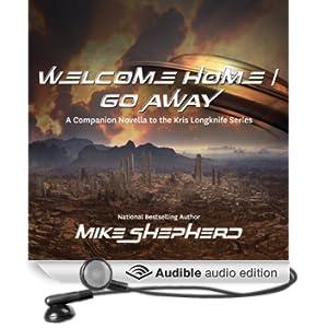 Welcome Home/Go Away: A Kris Longknife Novella (Unabridged)