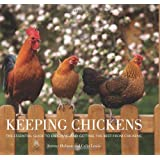Keeping Chickens: The Essential Guide to Enjoying and Getting the Best from Chickensby Jeremy Hobson