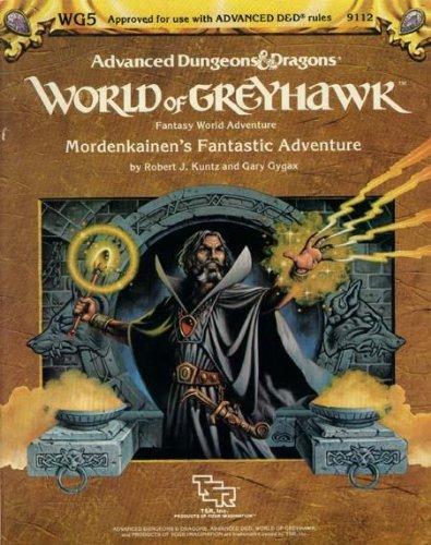 Mordenkainen's Fantastic Adventure (Advanced Dungeons & Dragons Module WG5), by Robert J Kuntz