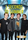 5 Seconds of Summer (Blue Banner Biography)