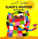 Elmer's Weather (English-Arabic) (Elmer series)