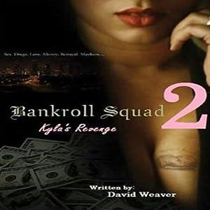 Bankroll Squad 2: Kyla's Revenge, Volume 2 | [David Weaver]