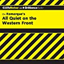 All Quiet on the Western Front: CliffsNotes (       UNABRIDGED) by Susan Van Kirk, M.Ed. Narrated by Luke Daniels