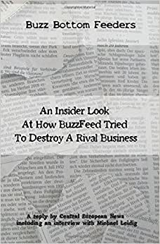 Buzz Bottom Feeders: An Insider Look At How BuzzFeed Tried To Destroy A Rival Business