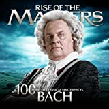 Bach - 100 Supreme Classical Masterpieces: Rise of the Masters ~ Various artists