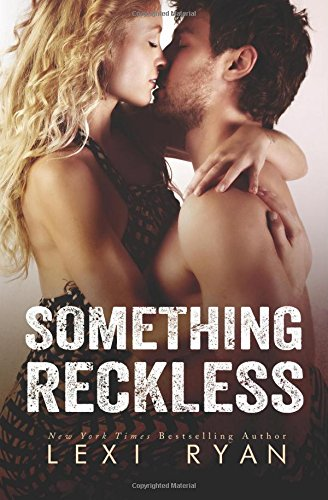 Something Reckless (Reckless and Real) (Volume 1)