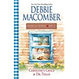 Caroline's Child & Dr. Texas (Heart of Texas, Vol. 2) ~ Debbie Macomber