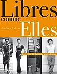 Libres comme Elles : Portraits de fem...