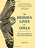img - for The Hidden Lives of Owls: The Science and Spirit of Nature's Most Elusive Birds book / textbook / text book