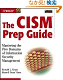 The CISM Prep Guide: Mastering the Five Domains of Information Security Management
