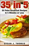 35 In 5: 35 Paleo Breakfast Recipes i...