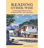 img - for [(Reading Other-wise: Socially Engaged Biblical Scholars Reading with Their Local Communities)] [Author: Gerald O. West] published on (June, 2007) book / textbook / text book