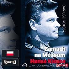 Zamach na Muzeum Hansa Klossa (       UNABRIDGED) by Dariusz Rekosz Narrated by Roch Siemianowski