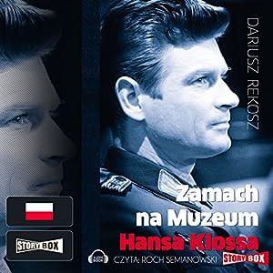 Zamach na Muzeum Hansa Klossa Audiobook