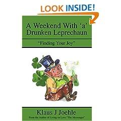 "A Weekend With 'a' Drunken Leprechaun: ""Finding Your Joy"""