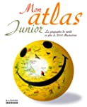 Mon atlas junior : La g�ographie du m...