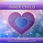 Heal Your Inner Child | Glenn Harrold