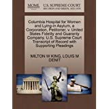 Columbia Hospital for Women and Lying-in Asylum, a Corporation, Petitioner, v. United States Fidelity and Guaranty...