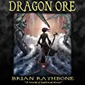 Dragon Ore: The Dawning of Power: The Dawning of Power Trilogy, Book 3 (       UNABRIDGED) by Brian Rathbone Narrated by Chris Snelgrove