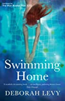 Swimming Home: Shortlisted for Man Booker Prize 2012