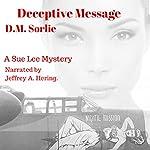 Deceptive Message: Sue Lee Mystery, Book 4 | D.M. Sorlie