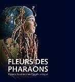 Fleurs des pharaons : Parures funéraires en Egypte antique. Exposition présentée au Laténium du 19 mai 2013 au 2 mars 2014 avec le soutien des universités de Zurich et de Neuchâtel