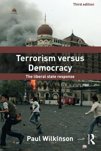Terrorism Versus Democracy: The Liberal State Response...