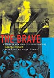 By George Pickett The Brave: A Story of New York Citys Firefighters (Second Printing) [Hardcover]