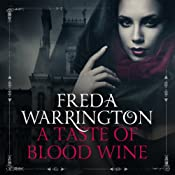 A Taste of Blood Wine: Blood Wine, Book 1 | [Freda Warrington]