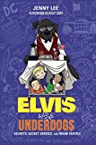 img - for Elvis and the Underdogs: Secrets, Secret Service, and Room Service book / textbook / text book