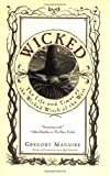Wicked: the Life and Times of the Wicked Witch of the West - Greogry Maguire