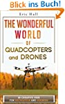 The Wonderful World of Quadcopters an...
