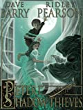 Peter and the Shadow Thieves (Peter and the Starcatchers Book 2)