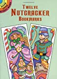 Twelve Nutcracker Bookmarks (Dover Bookmarks) (0486405257) by Noble, Marty