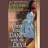 When You Dance with the Devil (       UNABRIDGED) by Gwynne Forster Narrated by Susan Spain