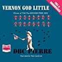 Vernon God Little (       UNABRIDGED) by D.B.C. Pierre Narrated by Nick Landrum