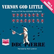 Vernon God Little | [D.B.C. Pierre]